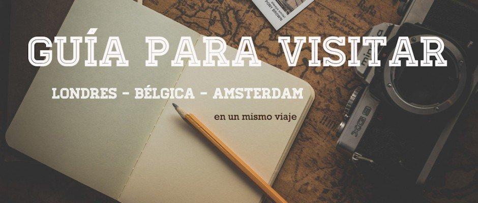 Guía Europa: 12 días en Londres, Bélgica y Amsterdam