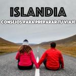 Islandia: Consejos para preparar tu viaje