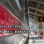 El legendario tren nocturno de Chiang Mai a Bangkok
