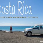 Costa Rica: Consejos para preparar tu viaje